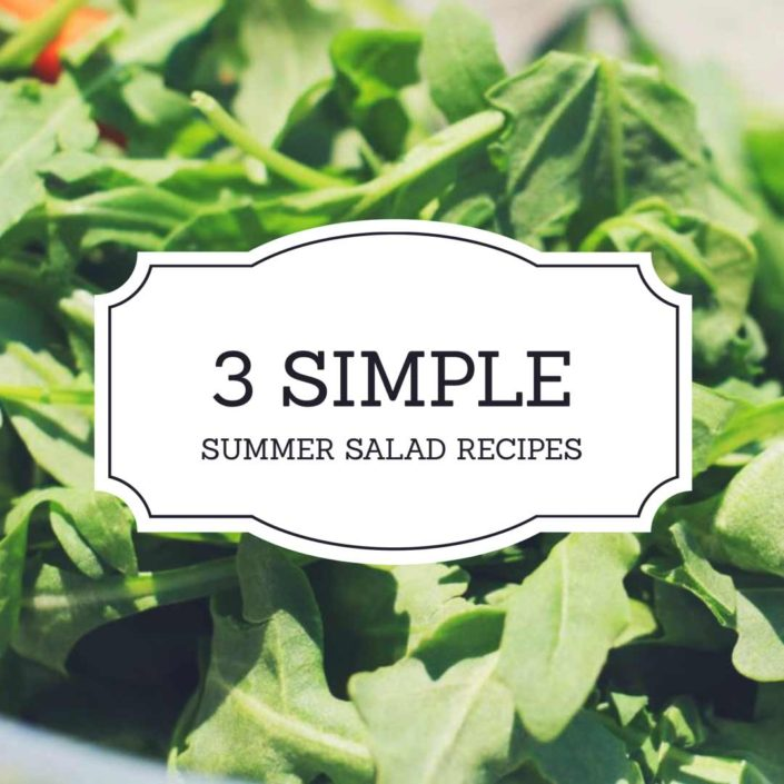 Three Simple Summer Salad Recipes