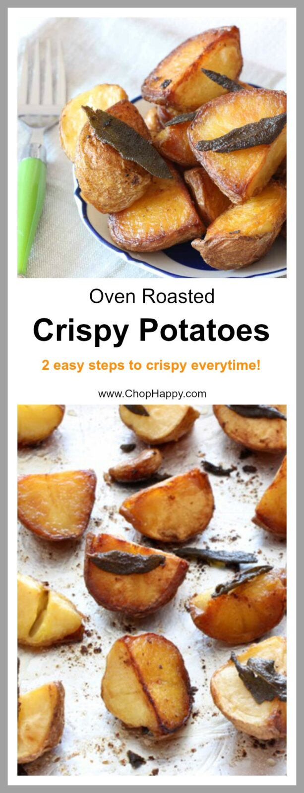 Crispy Oven Roasted Potato Recipe- is easy and two steps to perfect crispy potatoes every time. They are going to be your new family favorite treat. www.ChopHappy.com