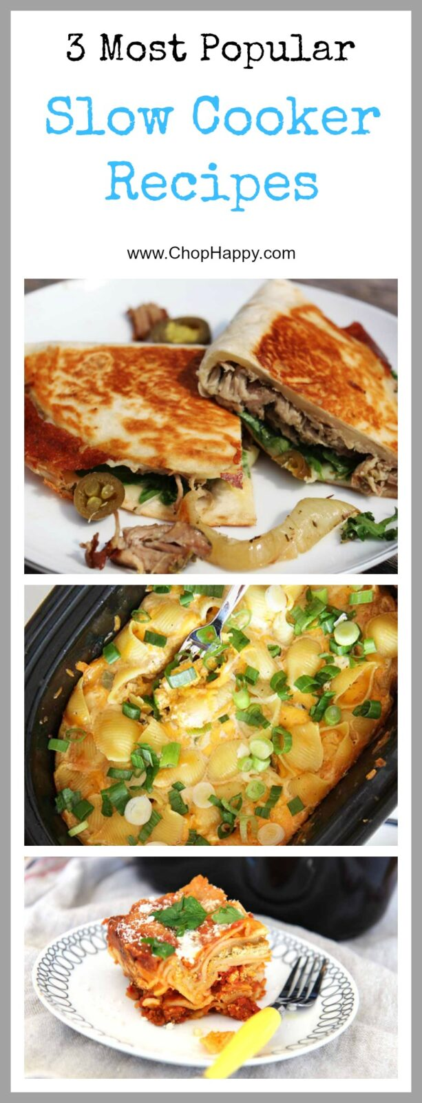 3 Most Popular Slow Cooker Recipes - because they are easy and so decadent. Grab your crock pot, cheese, pork, and pasta and lets get cooking. www.ChopHappy.com