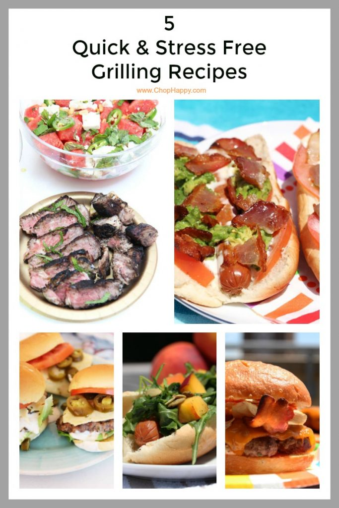 5 Quick & Stress Free Grilling Recipes. Grab your grill and get ready for fast and easy #comfortfood. Happy Cooking. www.ChopHappy.com
