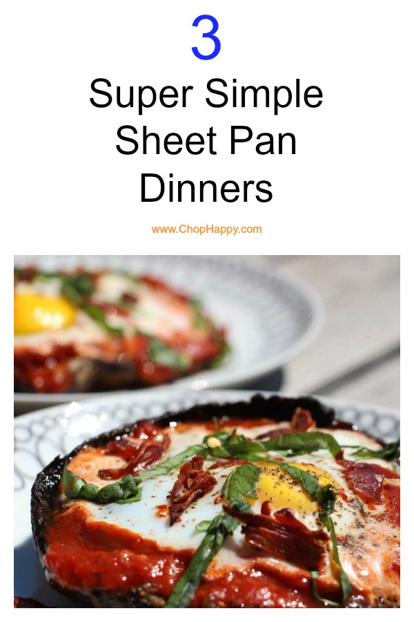3 Super Simple Sheet Pan Dinner Recipes. Easy Weeknight dinner recipes with very little work. www.ChopHappy.com #sheetpandinners #dinnerideas