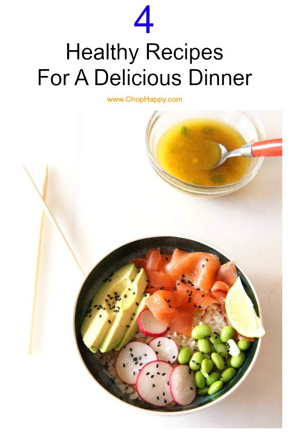4 Healthy Recipes For A Delicious Dinner. Easy healthy, and fast dinner ideas! www.ChopHappy.com #ricebowl #dinneridea