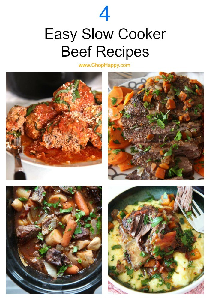 4 Easy Slow Cooker Beef Recipes. Come home to a hot beefy dinner waiting for you. The slow cooker (crock pot) recipes include cheesy meatballs, brisket recipe, red wine beef stew, and Italian short ribs recipe. Happy Cooking! www.ChopHappy.com #slowcookerrecipe #beef #weeknightdinner