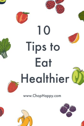 10 Tips To Eat Healthier and Be Healthier In The Kitchen