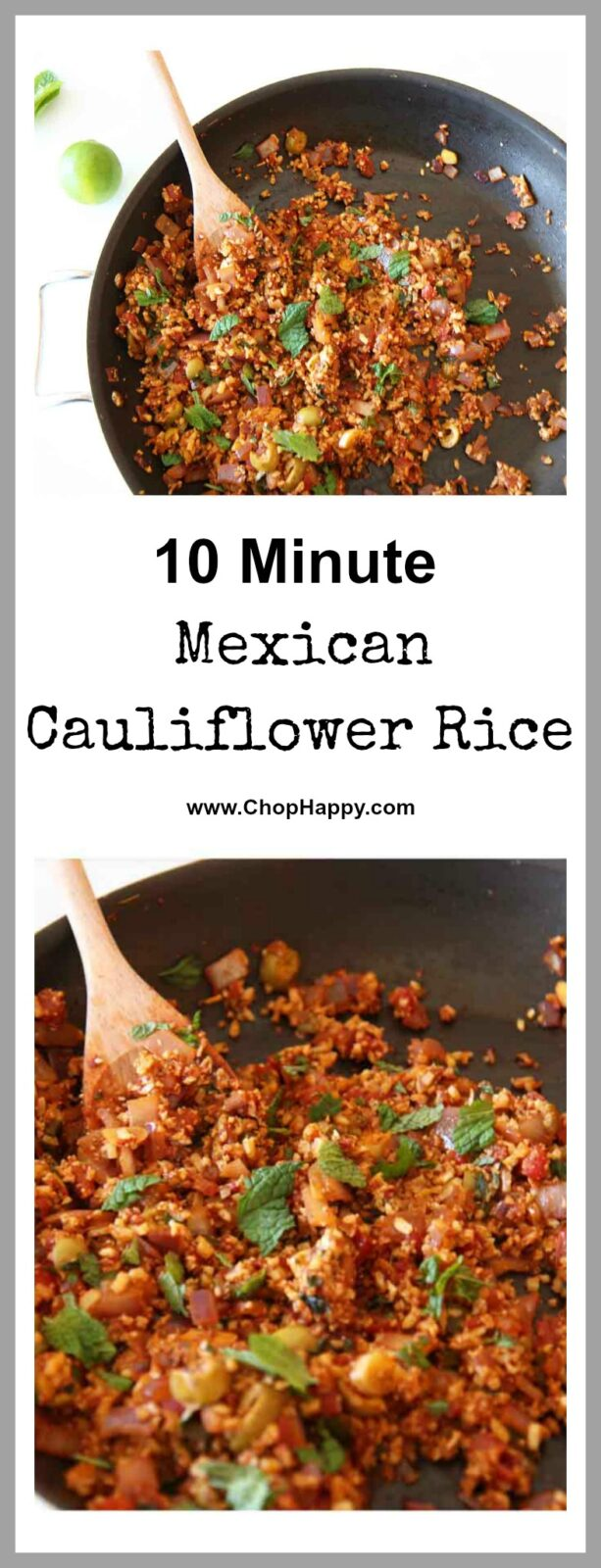 Mexican Cauliflower Recipe- in 10 minutes you have a sweet and spicy comfort food smile. Cauliflower rice cuts the cook time in 1/2 and is such a great weeknight meal on the go. Just a few ingredients like cauliflower rice, canned tomato, jalapeno and more yummy stuff. www.ChopHappy.com