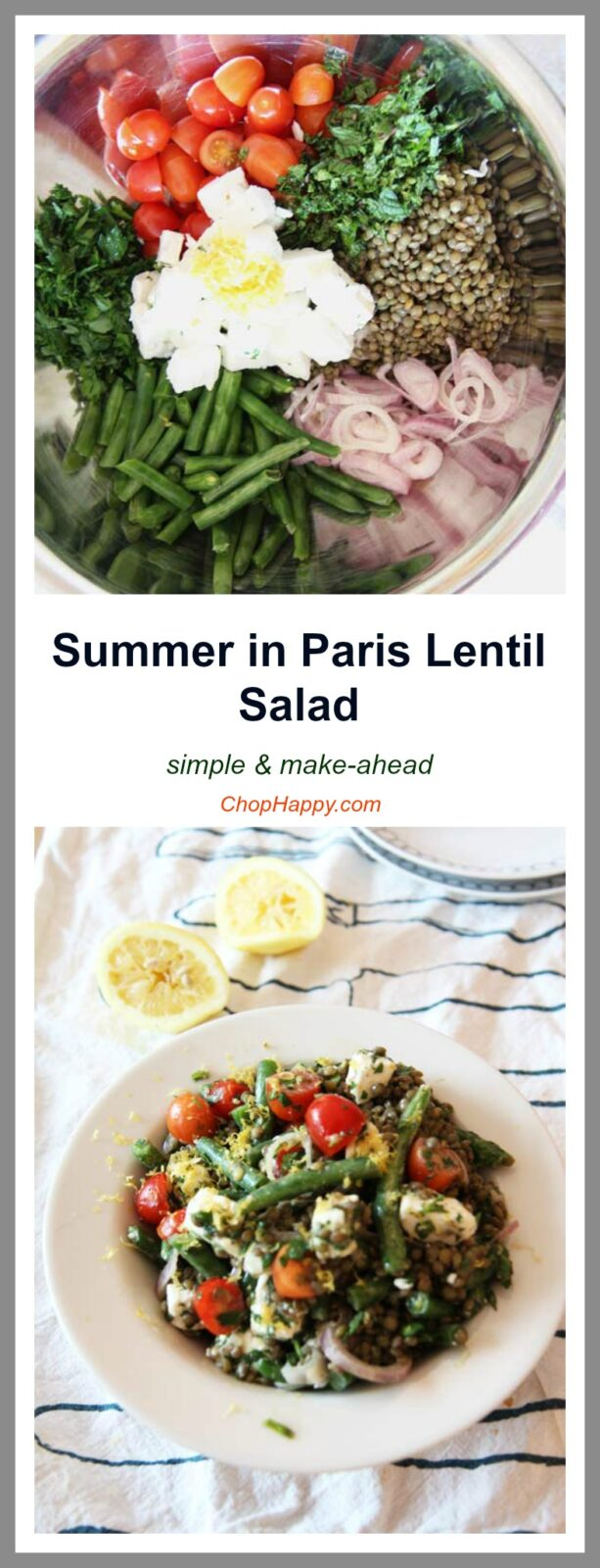 Summer in Paris Lentil Salad is an easy, quick recipe. Perfect is you do not have allot of time, or just want dinner for a couple of days. Excellent leftovers. ChopHappy.com