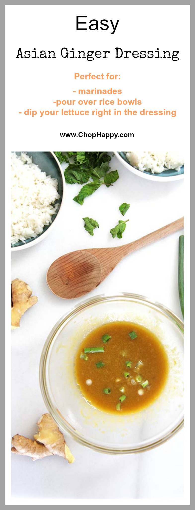Simple Tangy Ginger Dressing Recipe-Get ready for a fun and quick Asian dressing that is so versatile! You can use it as a salad dressing, marinade for chicken, or on a rice bowl. Best part it takes less then 10 minutes to make. www.ChopHappy.com