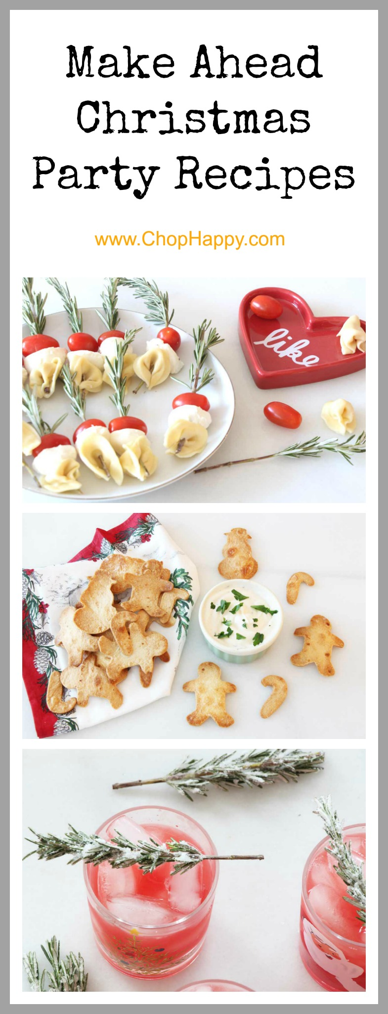 Make Ahead Christmas Party Recipes - that are super easy, fun, and filled with comfort food love for your family and friends. www.ChopHappy.com #ChristmasRecipe