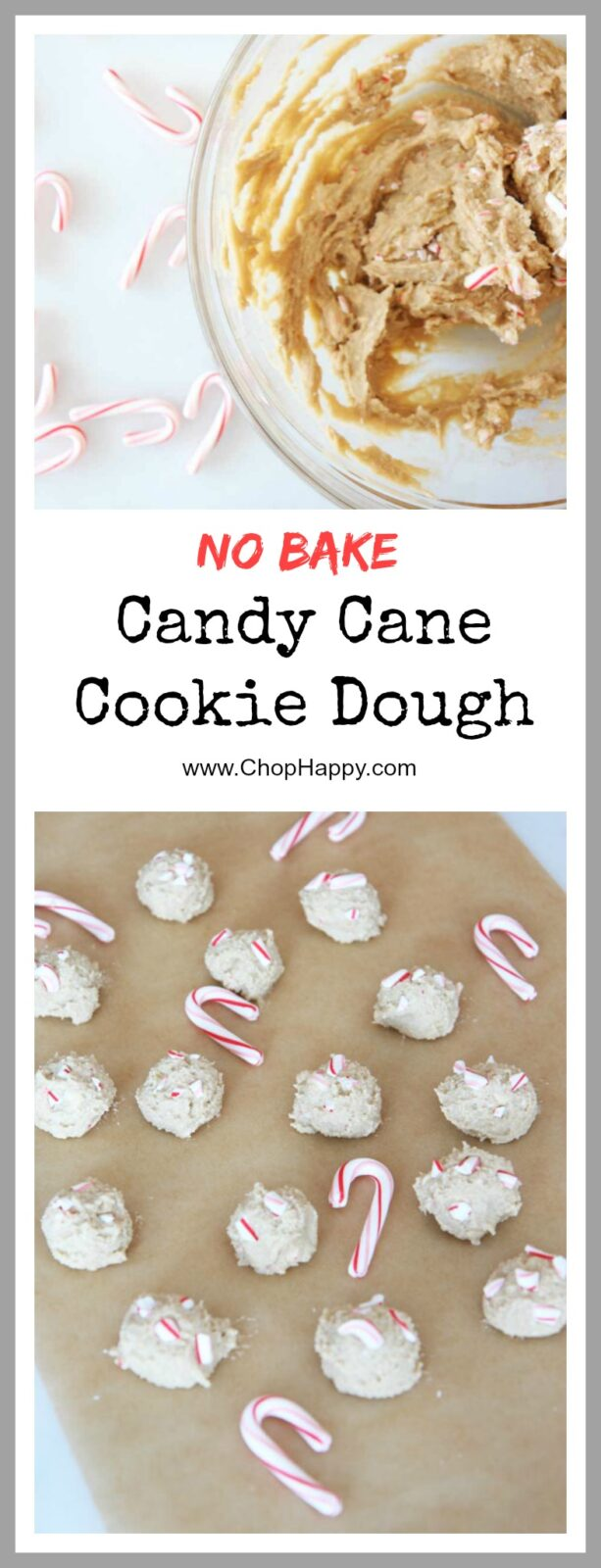 Candy Cane Cookie Dough Recipe - that is a no bake, make ahead, easy dessert. This is perfect for cookie exchange or just as a fun dessert at your holiday party. www.ChopHappy.com