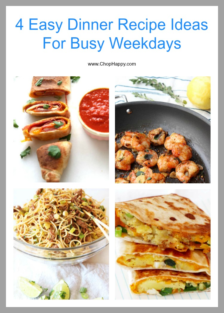 4 Easy Dinner Recipe Ideas For Busy Weekdays