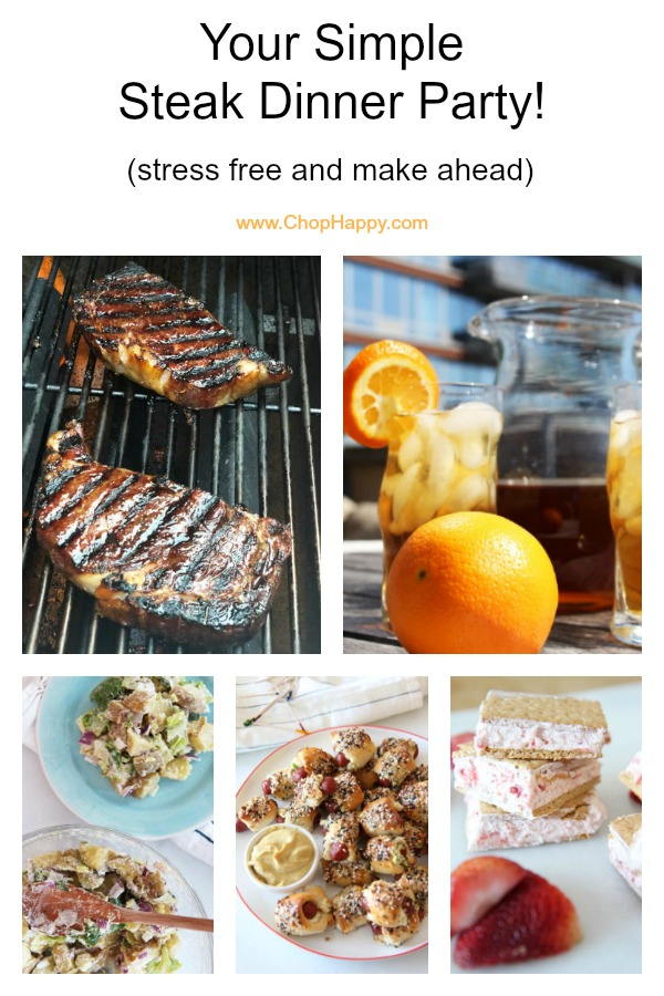 Your Simple Steak Dinner Party (stress free and make ahead) Recipes. Start to finish easy steak dinner. Stress free and make ahead recipes. www.ChopHappy.com #steak #ribeye #potatosalad #easyrecipes