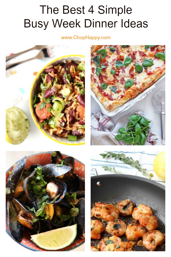 The Best Simple Busy Week Dinner Ideas. All these recipes are easy, fun, and fast. Make pizza, mussels, rice and beans, and shrimp. Happy Cooking. #dinner #dinnerideas #easyrecipe