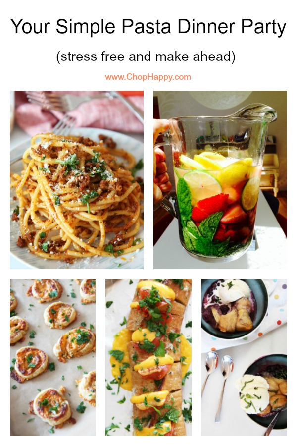 Your Simple Pasta Dinner Party (stress free and make ahead) Recipes. This from #cocktails, #pasta, and #dessert. Happy Cooking! www.ChopHappy.com