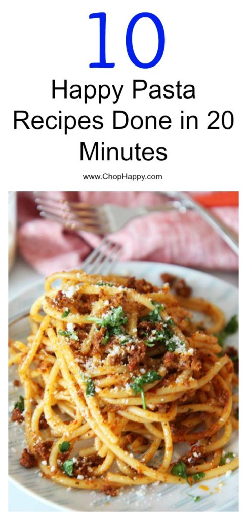 10 Happy Pasta Recipes Done in 20 Minutes. Grab the #pasta and get ready for an easy #dinner.