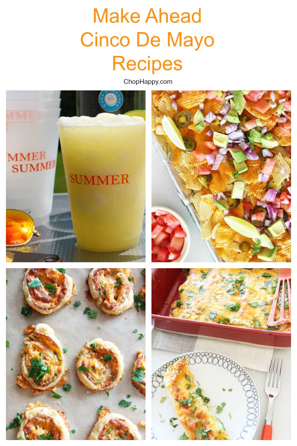 How To Throw A Make Ahead Cinco De Mayo Party Recipes. Grab your margarita, enchiladas, and party. Happy celebrating life and friends. www.ChopHappy.com #CincoDeMayo #partyrecipes