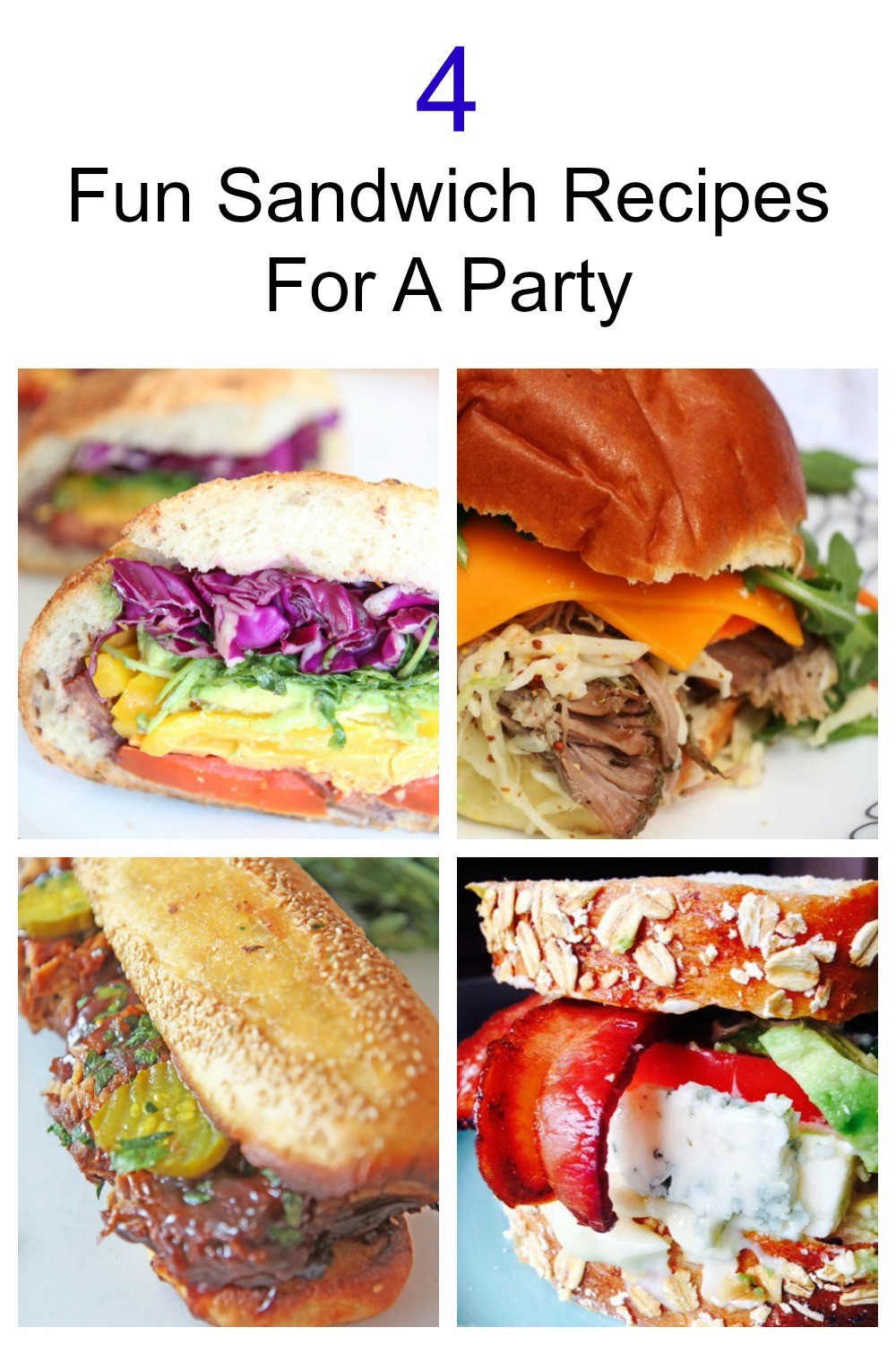 4 Fun Sandwich Recipes For A Party
