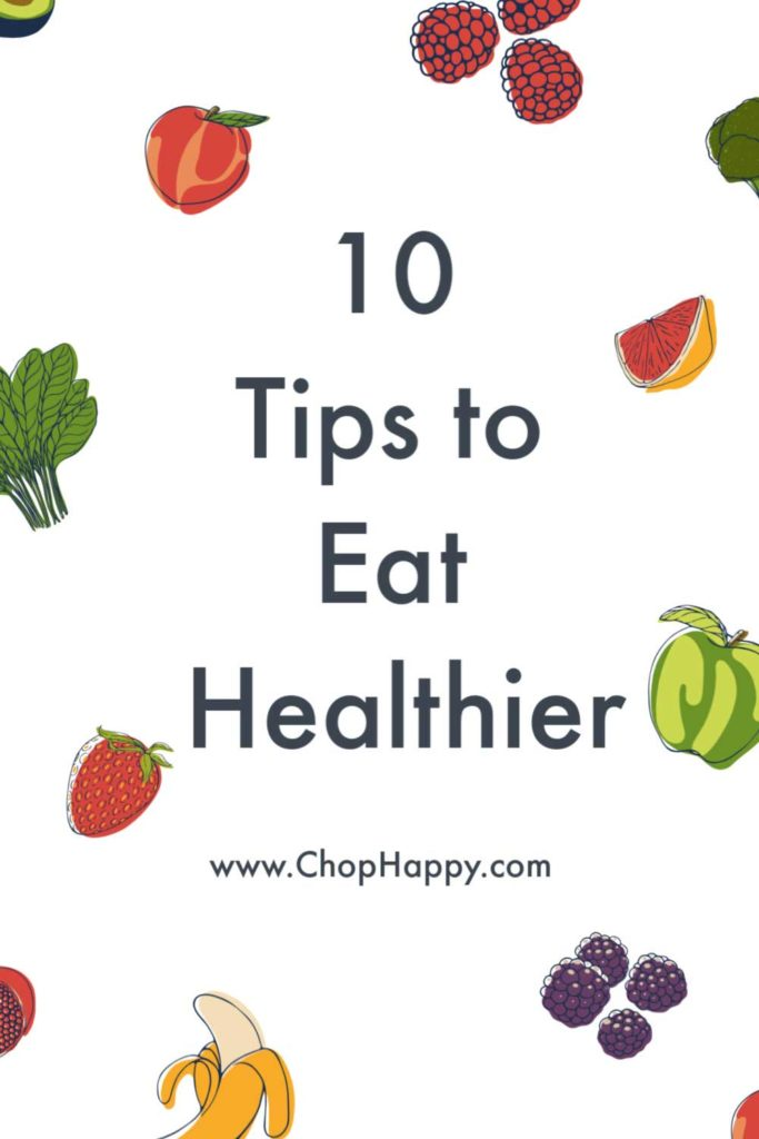 10 Tips to Eat Healthier. Zoodles, sloe cooker, coffee maker and other tools help you eat healthier and have a healthy lifestyle. Happy Healthy Living! www.ChopHappy.com #healthyeating #healthytips