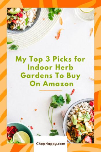 My Top 3 Picks for Indoor Herb Gardens To Buy On Amazon