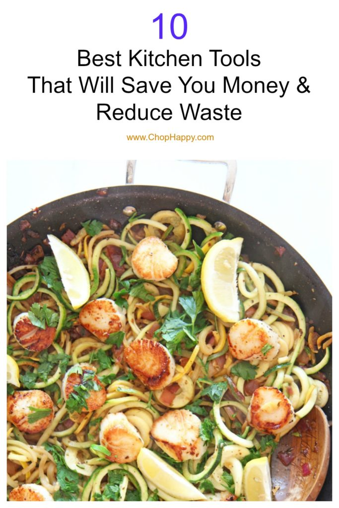 10 Best Kitchen Tools That Will Save You Money And Reduce Waste. All these kitchen gadgets help save money and make life stress free in the kitchen. Happy saving money! www.ChopHappy.com #savemoney #reducewaste