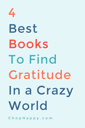 4 Best Books To Find Gratitude In a Crazy World