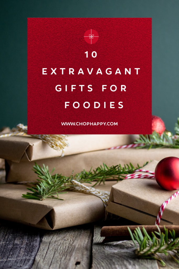 10 Extravagant Gifts For Foodies #fancygifts #foodiegifts