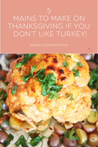 5 Mains to Make on Thanksgiving if You Don't Like Turkey!