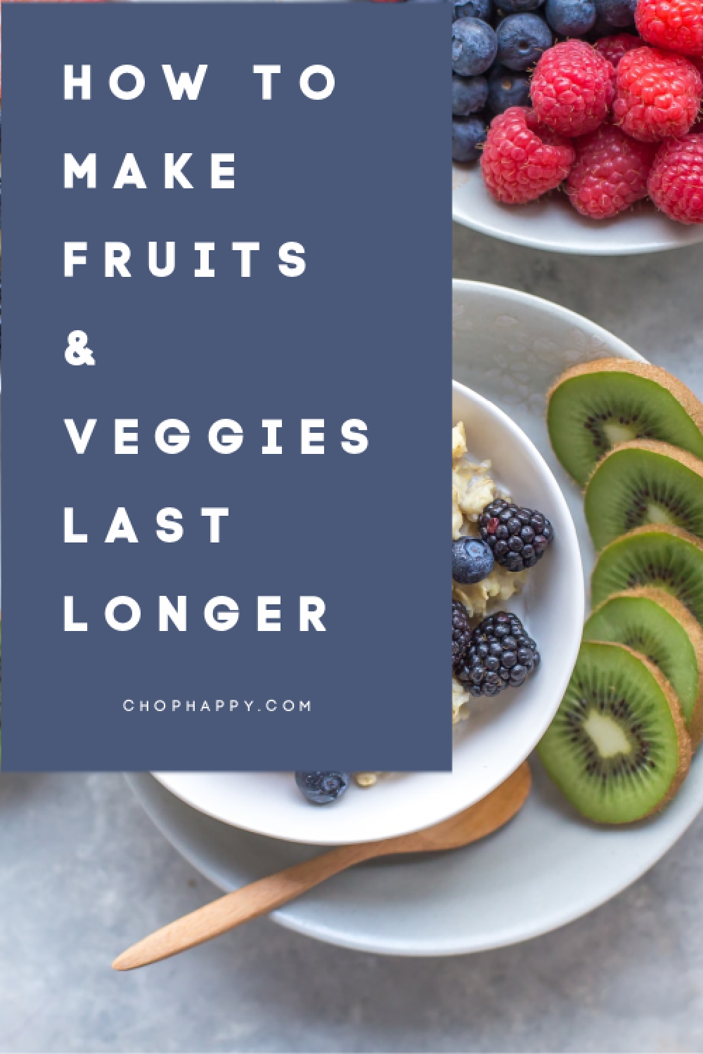 How To Make Fruits and Veggies Last Much Longer. These hacks and tips. These tips save you money in the kitchen. www.ChopHappy.com #veggies #savemoney