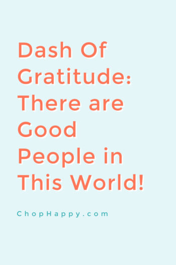 Dash Of Gratitude: There are Good People in This World!