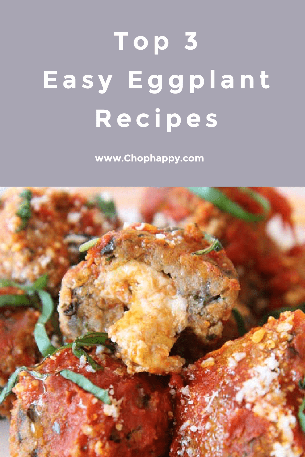 Top 3 Easy Ways To Make Eggplant Recipes. Eggplant is a versatile ingredient for busy weeknight dinners and lots of leftovers. Happy Cooking! www.ChopHappy.com #eggplantrecipes #eggplant