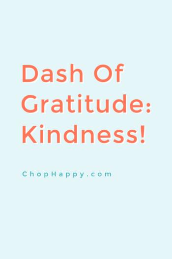 Dash of Gratitude: Kindness