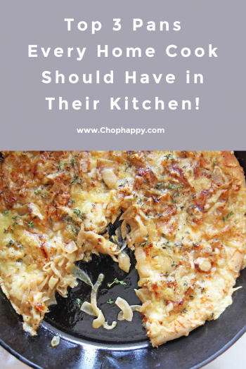 Top 3 Pans Every Home Cook Should Have in their Kitchen!
